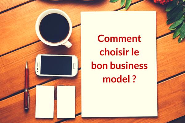 Comment choisir le bon business model