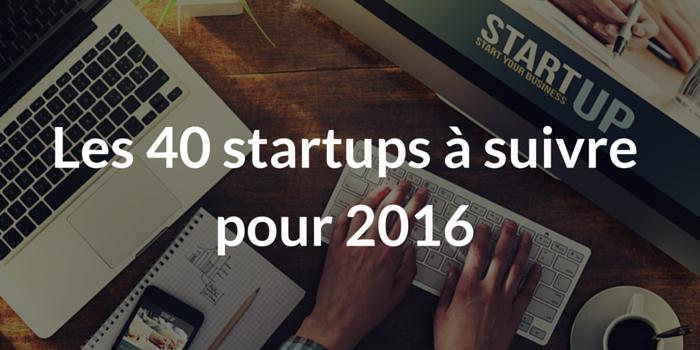 Les 40 startups à suivre pour 2016 (2)