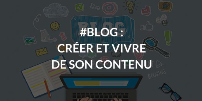 Blog-Créer-et-vivre-de-son-contenu-690x345